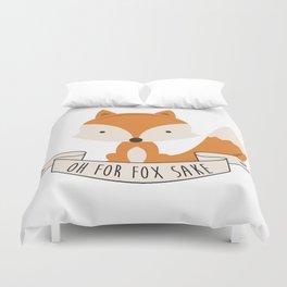 Oh for fox sake Duvet Cover