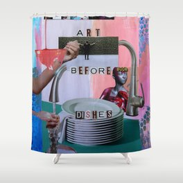 Art Before Dishes Shower Curtain