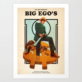 BIG EGO'S Art Print