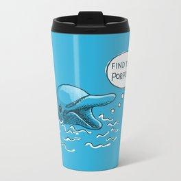 Find Your Porpoise Metal Travel Mug