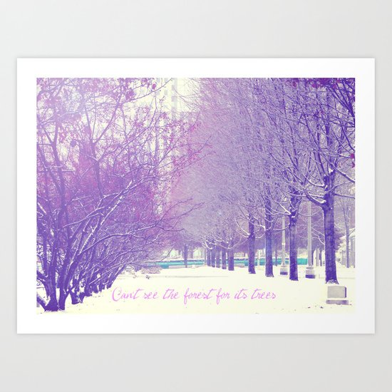 Can't see the forest for its trees Art Print