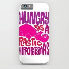 Hungry as Plastic Hippopotamus  iPhone 6s Slim Case
