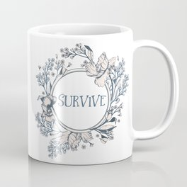 SURVIVE - A Floral Print Coffee Mug