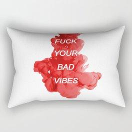 fuck your bad vibes Rectangular Pillow