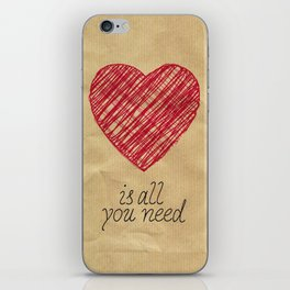 Love is all you need iPhone Skin