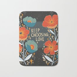 Keep choosing love Bath Mat