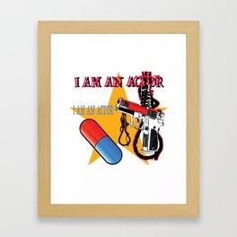 I AM AN ACTOR Framed Art Print