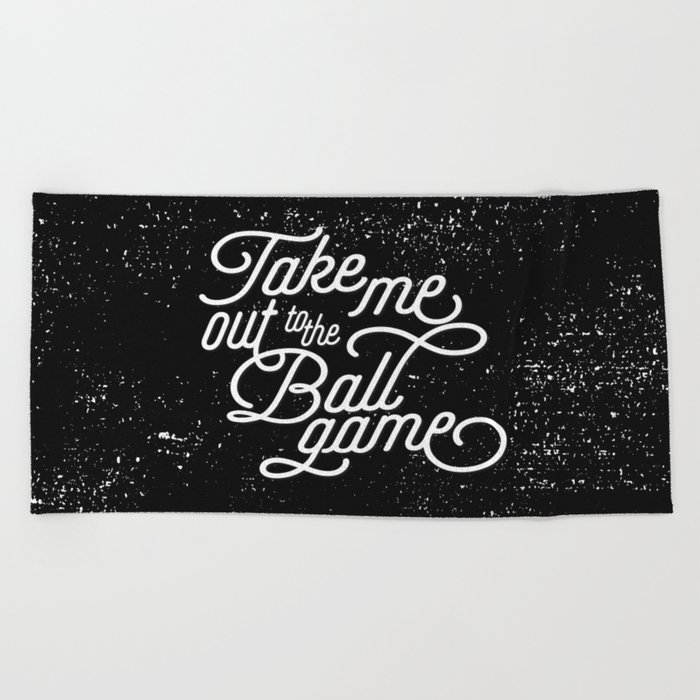 Take Me Out to the Ballgame v1 Beach Towel