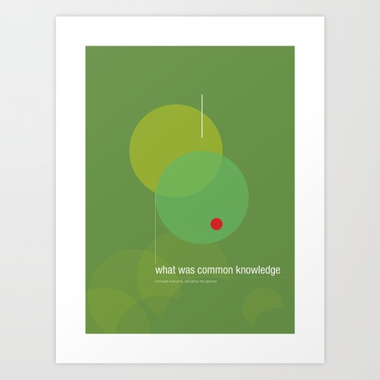 what was common knowledge Art Print