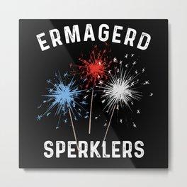 Funny Fourth of July, Ermagerd Sperklers Metal Print