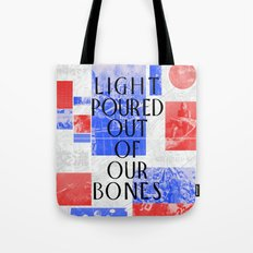 Light Poured Out of Our Bones Tote Bag