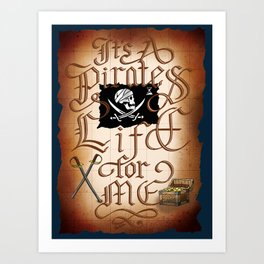 It's A Pirates Life For Me Art Print