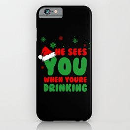 Santa see you to drink iPhone Case