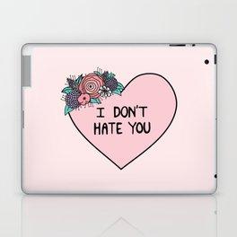I Don't Hate You Laptop & iPad Skin