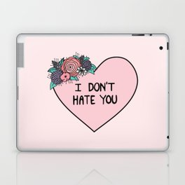 I Don't Hate You Laptop & iPad Skin