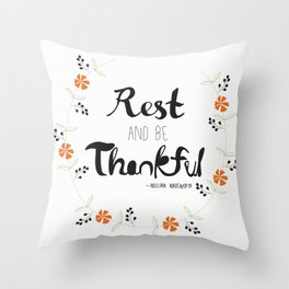 Rest and Be Thankful Throw Pillow