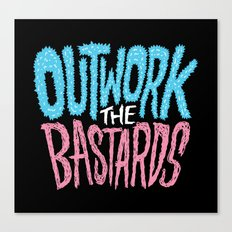 Outwork the Bastards Canvas Print
