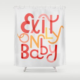Exit Only, Baby Shower Curtain