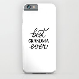 Best Grandma Ever calligraphy hand lettering  iPhone Case