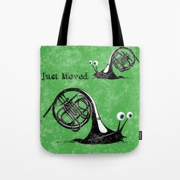 Just moved.  (French Horn) Tote Bag
