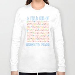 Flowers=Genitals I Long Sleeve T-shirt