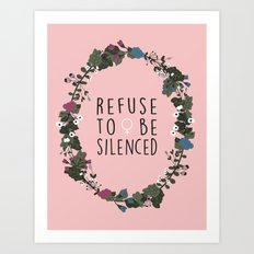 Refuse to be Silenced Art Print