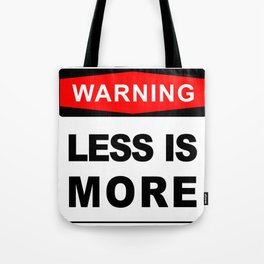 Warning Sign, Less is More Tote Bag