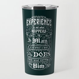 Lab No. 4 Experience Is Not What Happens To A Man Aldous Huxley Inspirational Quotes Travel Mug