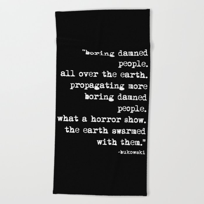 Charles Bukowski Typewriter White Font Quote People Beach Towel