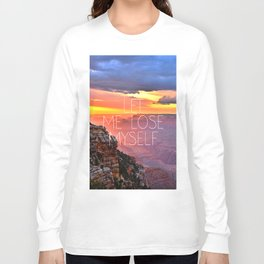 Let me lose myself Long Sleeve T-shirt