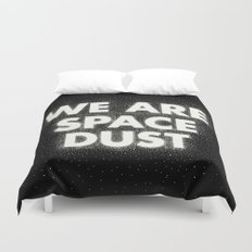 We are space dust Duvet Cover