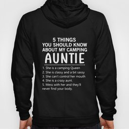 5things you should know about my camping auntie she is a camping Queen mess with her and they_ll nev Hoody