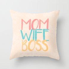 Mom Wife Boss Throw Pillow