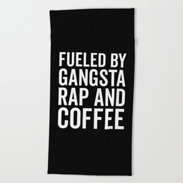 Gangsta Rap And Coffee Funny Quote Beach Towel