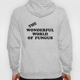 Howlin' Mad Murdock's 'The Wonderful World of Fungus' shirt Hoody