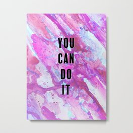 You Can Do It Positivity Pink Metal Print