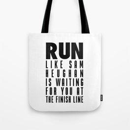 RUN LIKE SAM HEUGHAN Tote Bag