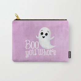 Boo You Whore Carry-All Pouch
