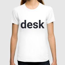 desk T-shirt