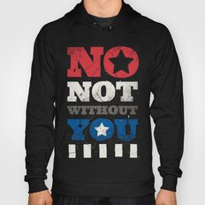 No, Not Without You!! Hoody