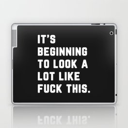 A Lot Like Fuck This Funny Quote Laptop & iPad Skin