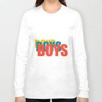 boys Long Sleeve T-shirts featuring Boys Boys Boys by Pop Invasion
