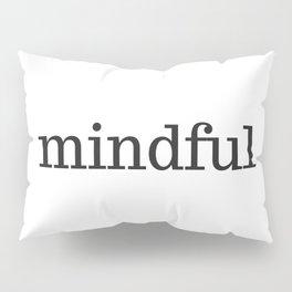 MINDFUL Pillow Sham