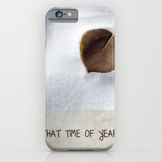 That Time of Year Slim Case iPhone 6s