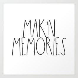 Mak'n Memories Art Print