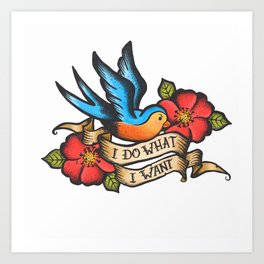 I Do What I Want Vintage Bluebird And Rose Tattoo Art Print