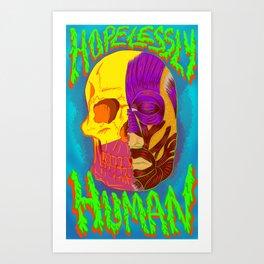 Hopelessly Human Art Print