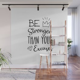 Be Stronger Than Your Excuses Wall Mural