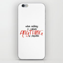 Anything is possible iPhone Skin