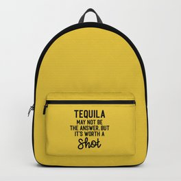 Tequila Worth A Shot Funny Quote Backpack